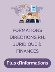 Cliquez ici pour vous rendre sur le site de notre gamme Formation directions RH, Juridique et Finances